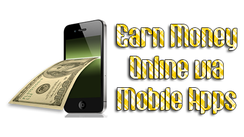 Earn-Money-Online-via-Mobile-Apps