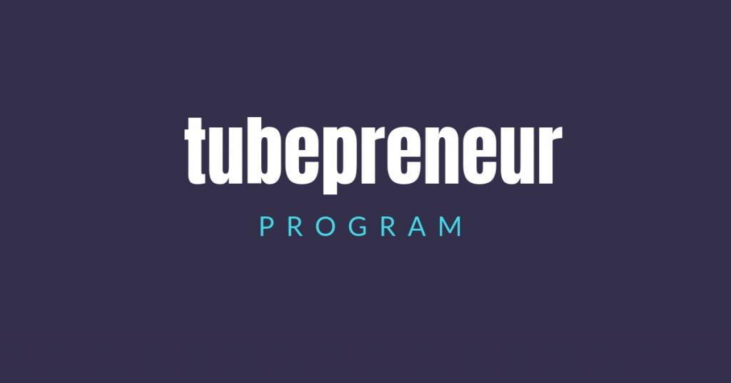 Tubepreneur-Program-Review