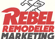 Rebel-Remodeler-Marketing-Review
