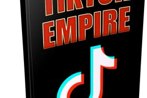 TikTok Empire Review – Discover The Power of TikTok!