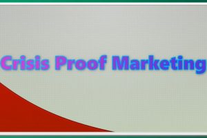 Crisis Proof Marketing Review – Do Not Miss This