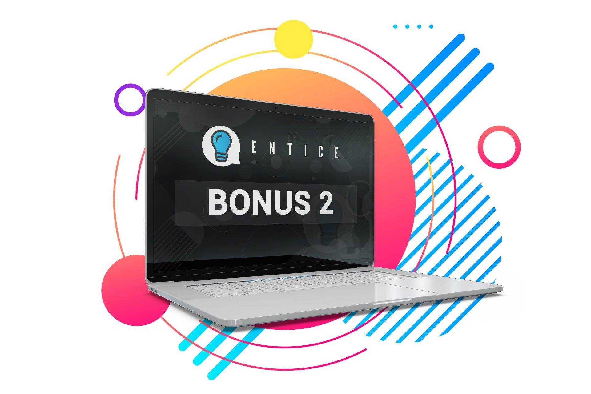 Entice-bonus-2