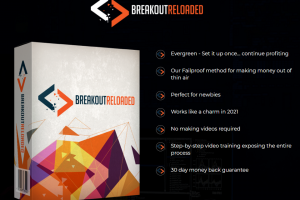 Breakout Reloaded Review – A Winning Formula For Making Money Online